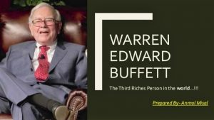 Warren Buffett, The Third Riches Person in the World